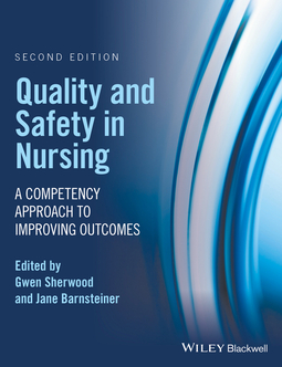 Barnsteiner, Jane - Quality and Safety in Nursing: A Competency Approach to Improving Outcomes, ebook