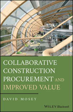 Mosey, David - Collaborative Construction Procurement and Improved Value, ebook