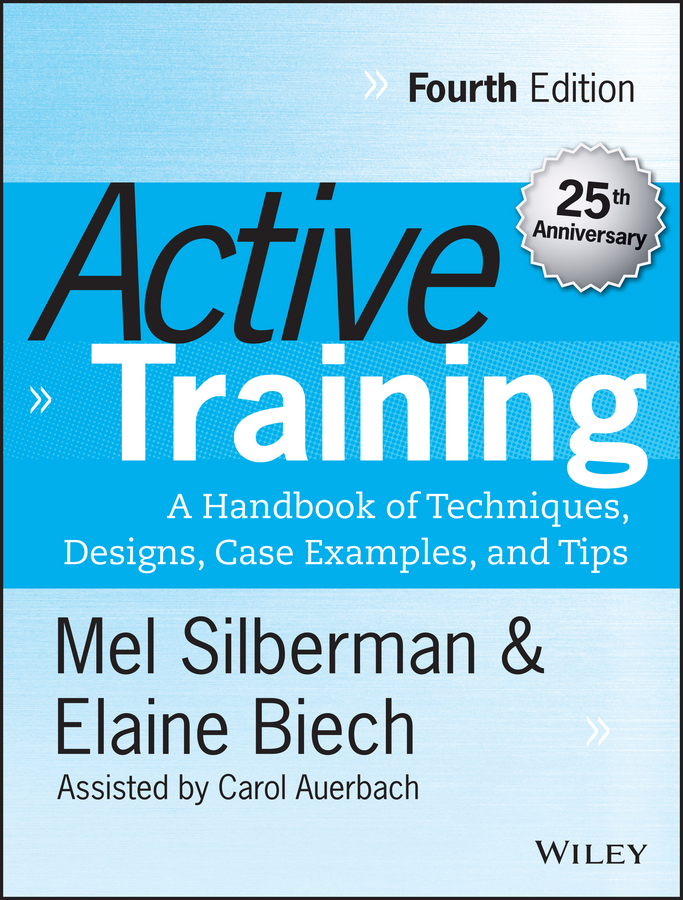 Biech, Elaine - Active Training: A Handbook of Techniques, Designs, Case Examples, and Tips, ebook