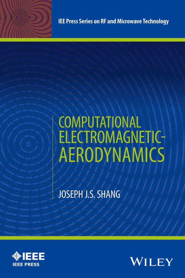 Shang, Joseph J. S. - Computational Electromagnetic-Aerodynamics, ebook