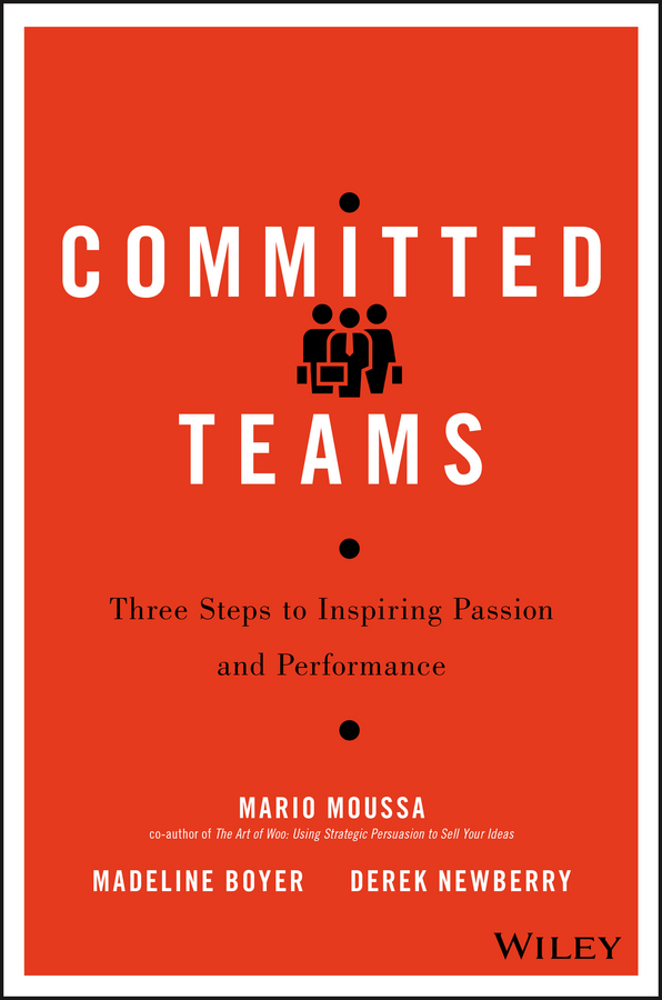 Boyer, Madeline - Committed Teams: Three Steps to Inspiring Passion and Performance, ebook