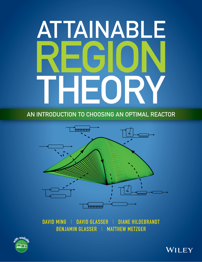 Glasser, Benjamin - Attainable Region Theory: An Introduction to Choosing an Optimal Reactor, ebook