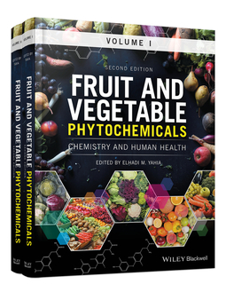 Yahia, Elhadi M. - Fruit and Vegetable Phytochemicals: Chemistry and Human Health, 2 Volumes, ebook