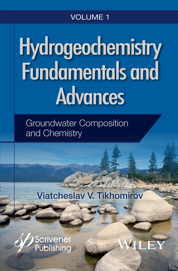 Tikhomirov, Viatcheslav V. - Hydrogeochemistry Fundamentals and Advances, Groundwater Composition and Chemistry, ebook