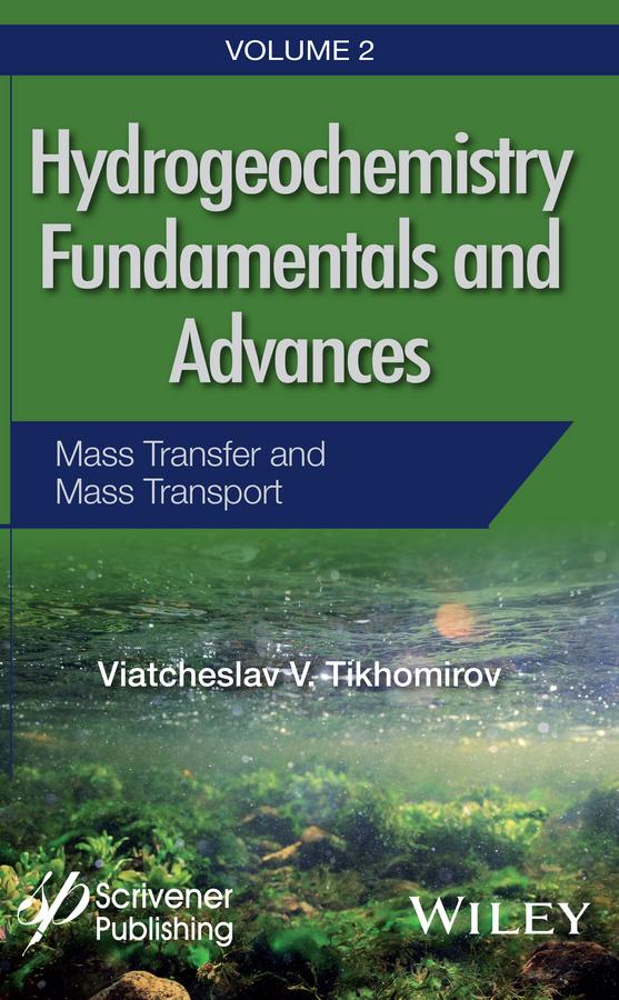 Tikhomirov, Viatcheslav V. - Hydrogeochemistry Fundamentals and Advances, Mass Transfer and Mass Transport, ebook