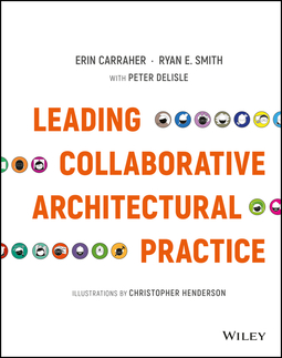Carraher, Erin - Leading Collaborative Architectural Practice, e-bok