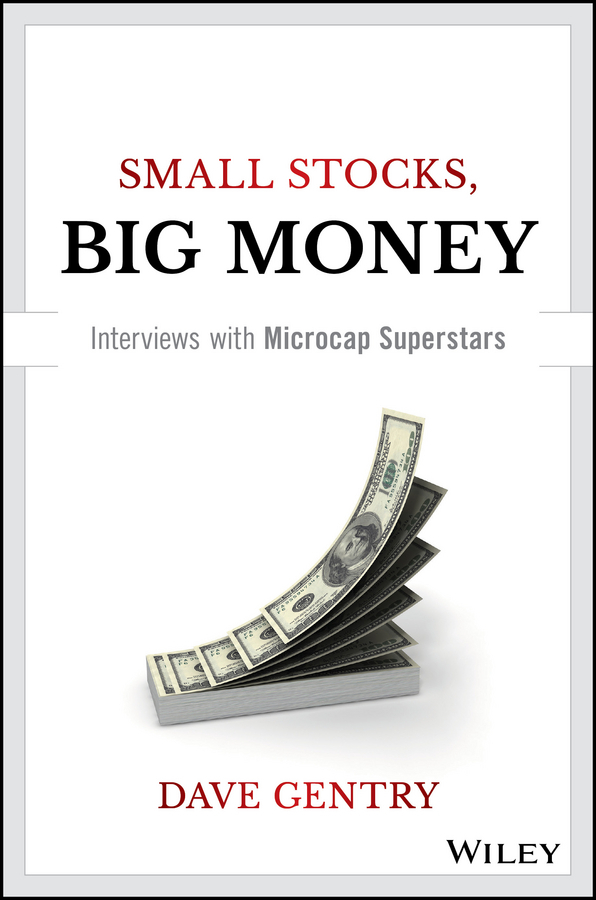 Gentry, Dave - Small Stocks, Big Money: Interviews With Microcap Superstars, ebook