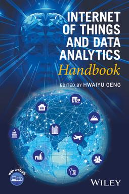 Geng, Hwaiyu - Internet of Things and Data Analytics Handbook, e-bok