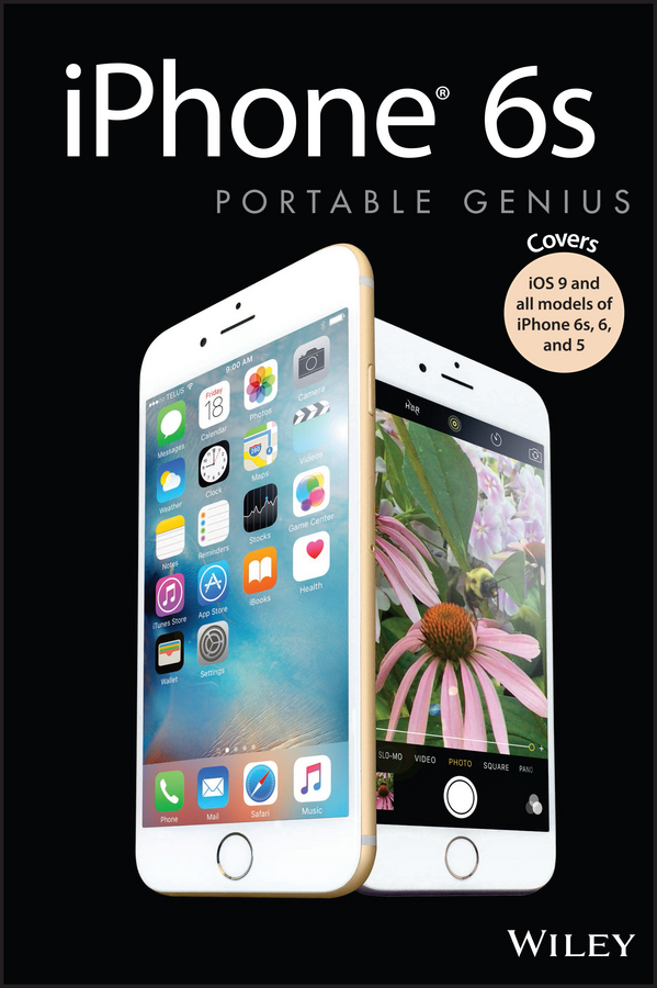 McFedries, Paul - iPhone 6s Portable Genius: Covers iOS9 and all models of iPhone 6s, 6, and iPhone 5, ebook