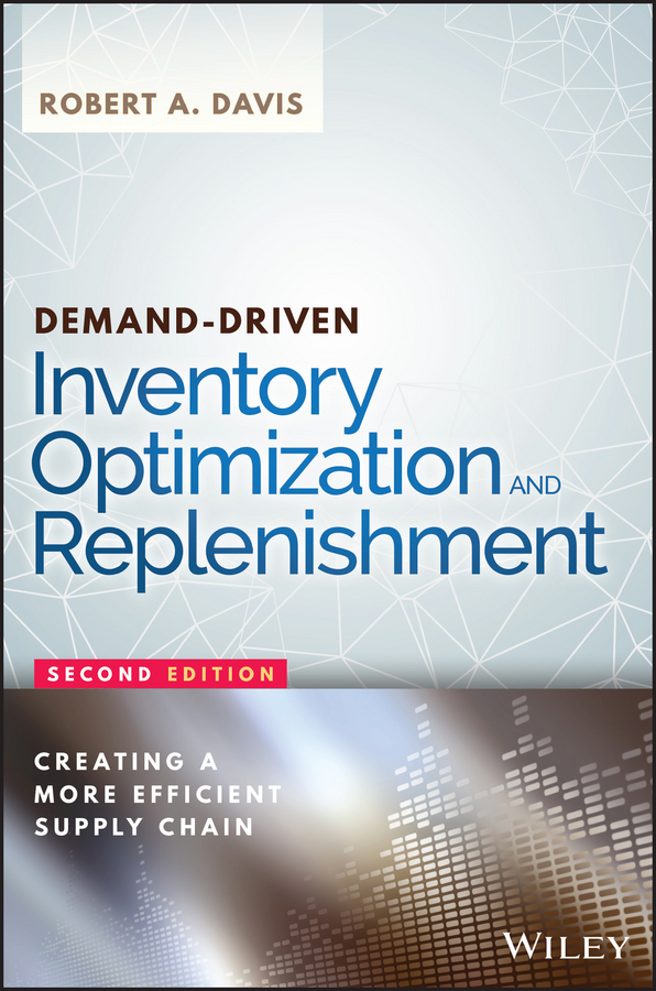 Davis, Robert A. - Demand-Driven Inventory Optimization and Replenishment: Creating a More Efficient Supply Chain, ebook
