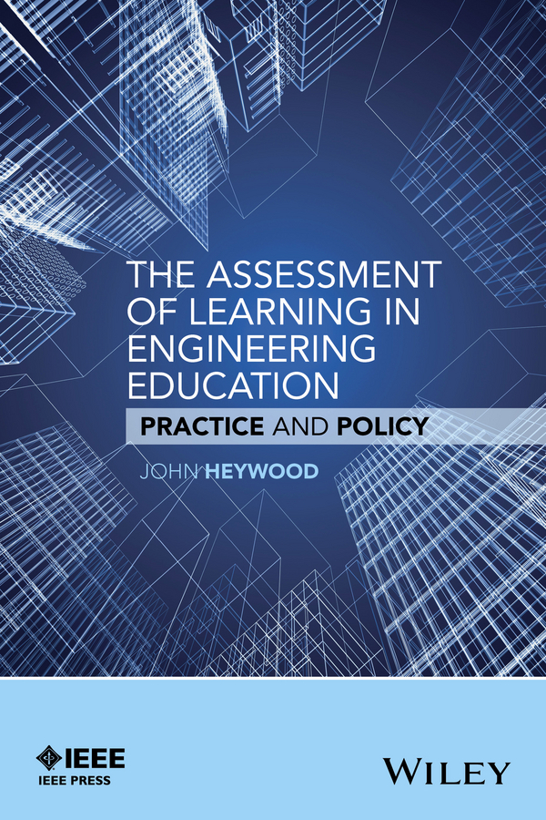Heywood, John - The Assessment of Learning in Engineering Education: Practice and Policy, ebook