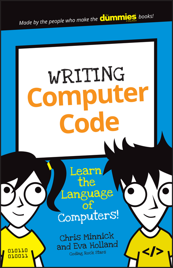 Holland, Eva - Writing Computer Code: Learn the Language of Computers!, ebook