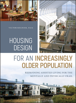 Regnier, Victor - Housing Design for an Increasingly Older Population: Redefining Assisted Living for the Mentally and Physically Frail, ebook