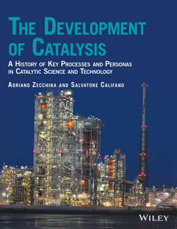 Califano, Salvatore - The Development of Catalysis: A History of Key Processes and Personas in Catalytic Science and Technology, ebook