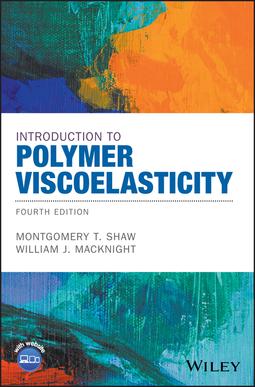 MacKnight, William J. - Introduction to Polymer Viscoelasticity, ebook
