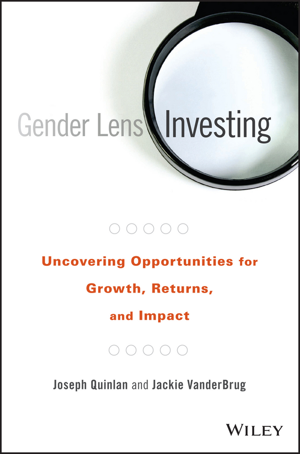 Quinlan, Joseph - Gender Lens Investing: Uncovering Opportunities for Growth, Returns, and Impact, ebook
