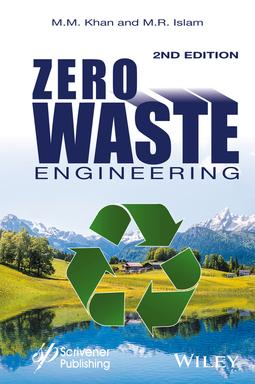 Islam, M. R. - Zero Waste Engineering: A New Era of Sustainable Technology Development, ebook