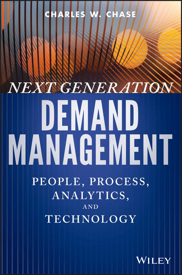 Chase, Charles W. - Next Generation Demand Management: People, Process, Analytics, and Technology, ebook