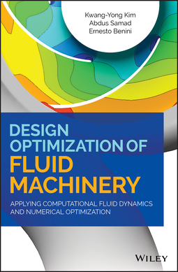 Benini, Ernesto - Design Optimization of Fluid Machinery: Applying Computational Fluid Dynamics and Numerical Optimization, ebook