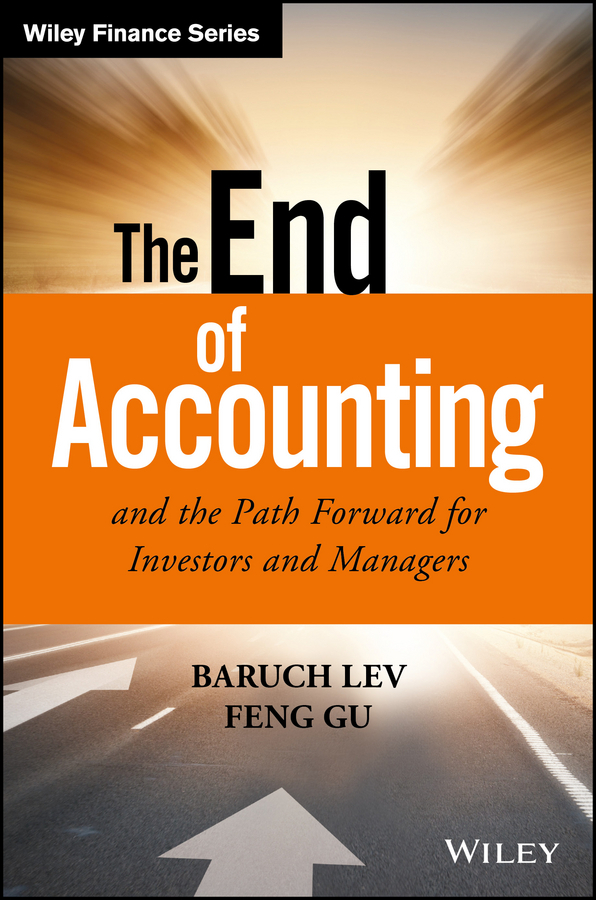 Gu, Feng - The End of Accounting and the Path Forward for Investors and Managers, ebook