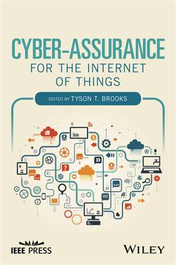 Brooks, Tyson T. - Cyber-Assurance for the Internet of Things, e-kirja
