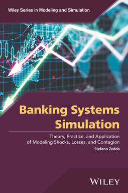 Zedda, Stefano - Banking Systems Simulation: Theory, Practice, and Application of Modeling Shocks, Losses, and Contagion, ebook