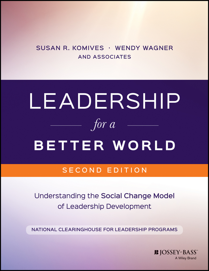 Komives, Susan R. - Leadership for a Better World: Understanding the Social Change Model of Leadership Development, ebook