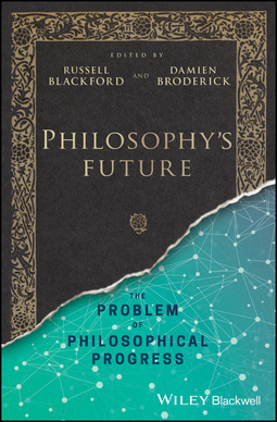 Blackford, Russell - Philosophy's Future: The Problem of Philosophical Progress, ebook