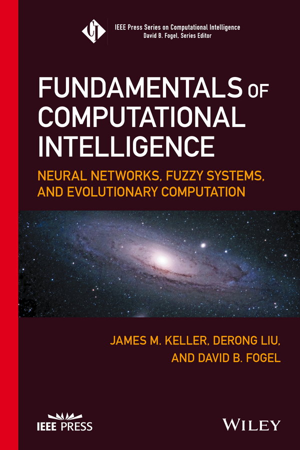 Fogel, David B. - Fundamentals of Computational Intelligence: Neural Networks, Fuzzy Systems, and Evolutionary Computation, ebook