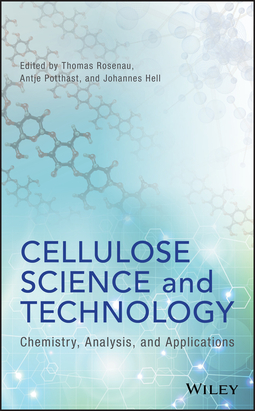 Hell, Johannes - Cellulose Science and Technology: Chemistry, Analysis, and Applications, ebook