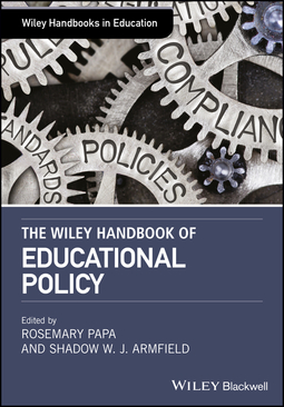 Armfield, Shadow W. J. - The Wiley Handbook of Educational Policy, ebook