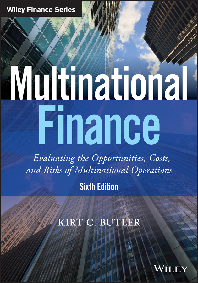 Butler, Kirt C. - Multinational Finance: Evaluating the Opportunities, Costs, and Risks of Multinational Operations, e-kirja