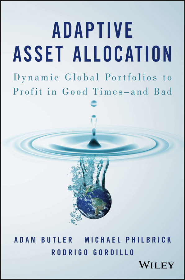 Butler, Adam - Adaptive Asset Allocation: Dynamic Global Portfolios to Profit in Good Times - and Bad, ebook