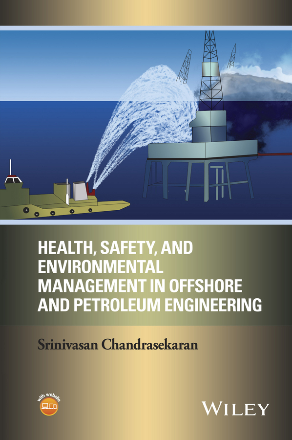 Chandrasekaran, Srinivasan - Health, Safety, and Environmental Management in Offshore and Petroleum Engineering, ebook