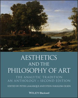 Lamarque, Peter - Aesthetics and the Philosophy of Art: The Analytic Tradition, An Anthology, e-bok