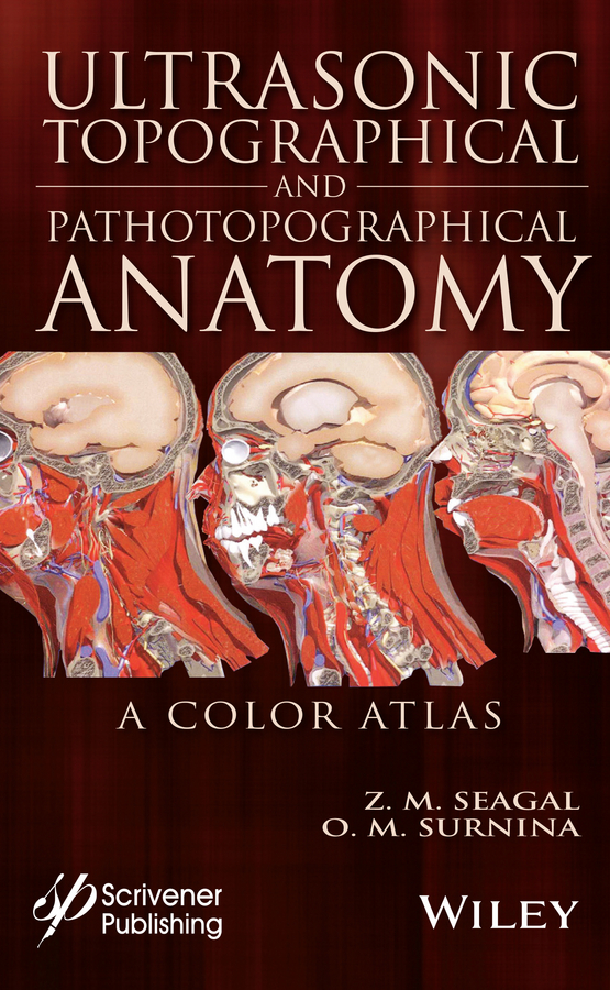 Seagal, Zoltan M. - Ultrasonic Topographical and Pathotopographical Anatomy: A Color Atlas, ebook