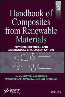 Kessler, Michael R. - Handbook of Composites from Renewable Materials, Physico-Chemical and Mechanical Characterization, ebook