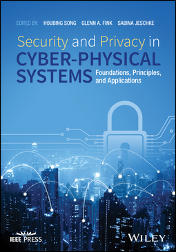 Fink, Glenn - Security and Privacy in Cyber-Physical Systems: Foundations, Principles and Applications, ebook