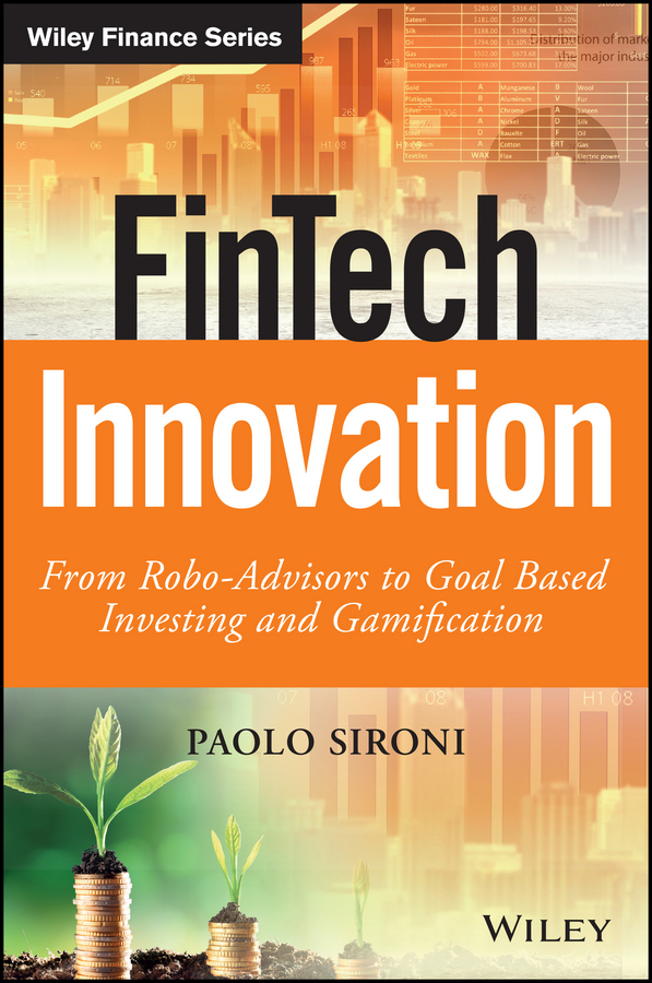 Sironi, Paolo - FinTech Innovation: From Robo-Advisors to Goal Based Investing and Gamification, e-bok