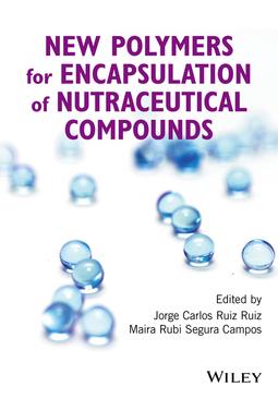 Campos, Maira Rubi Segura - New Polymers for Encapsulation of Nutraceutical Compounds, ebook
