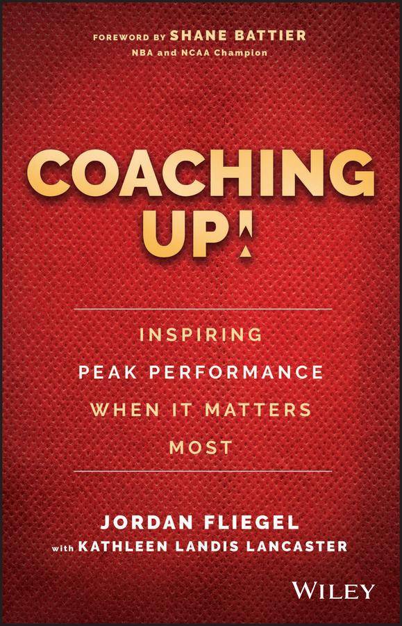 Battier, Shane - Coaching Up! Inspiring Peak Performance When It Matters Most, ebook