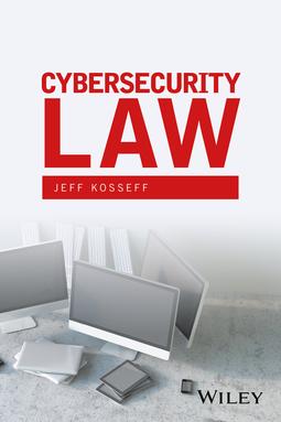 Kosseff, Jeff - Cybersecurity Law, ebook