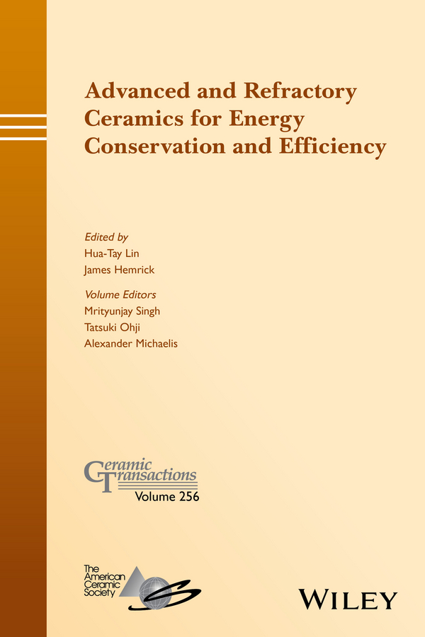 Hemrick, James - Advanced and Refractory Ceramics for Energy Conservation and Efficiency: Ceramic Transactions, Volume 256, ebook