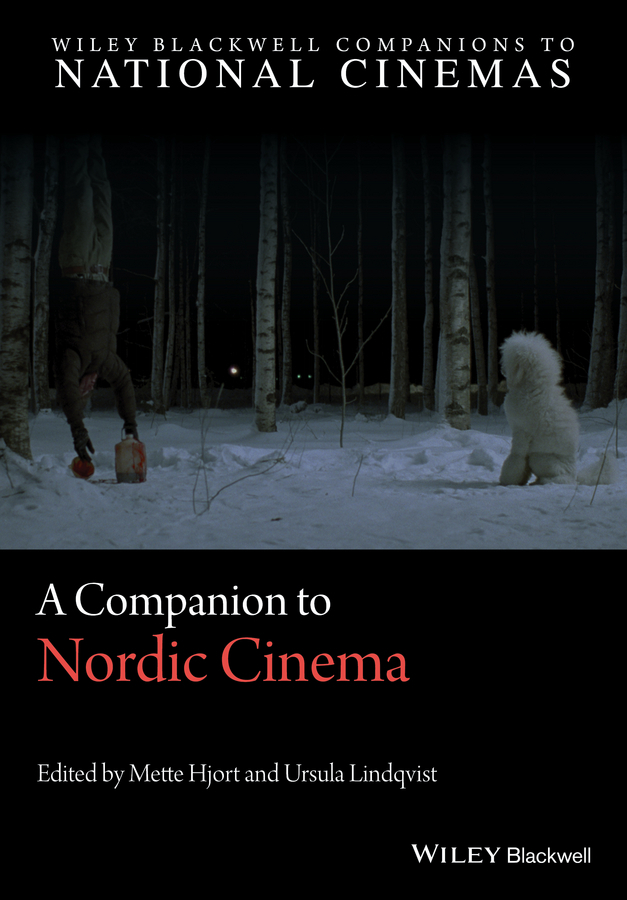 Hjort, Mette - A Companion to Nordic Cinema, ebook