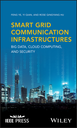 Hu, Rose Qingyang - Smart Grid Communication Infrastructures: Big Data, Cloud Computing, and Security, ebook
