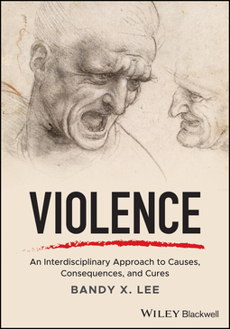 Lee, Bandy X. - Violence: An Interdisciplinary Approach to Causes, Consequences, and Cures, ebook