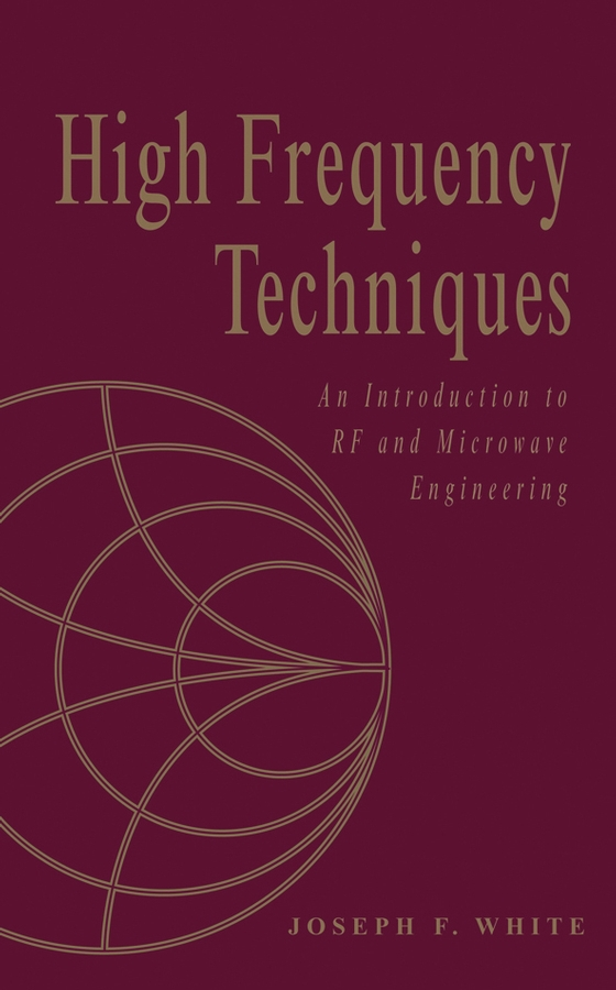 White, Joseph F. - High Frequency Techniques: An Introduction to RF and Microwave Design and Computer Simulation, ebook