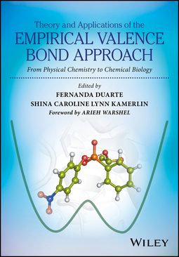 Duarte, Fernanda - Theory and Applications of the Empirical Valence Bond Approach: From Physical Chemistry to Chemical Biology, ebook
