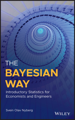 Nyberg, Svein Olav - The Bayesian Way: Introductory Statistics for Economists and Engineers, ebook