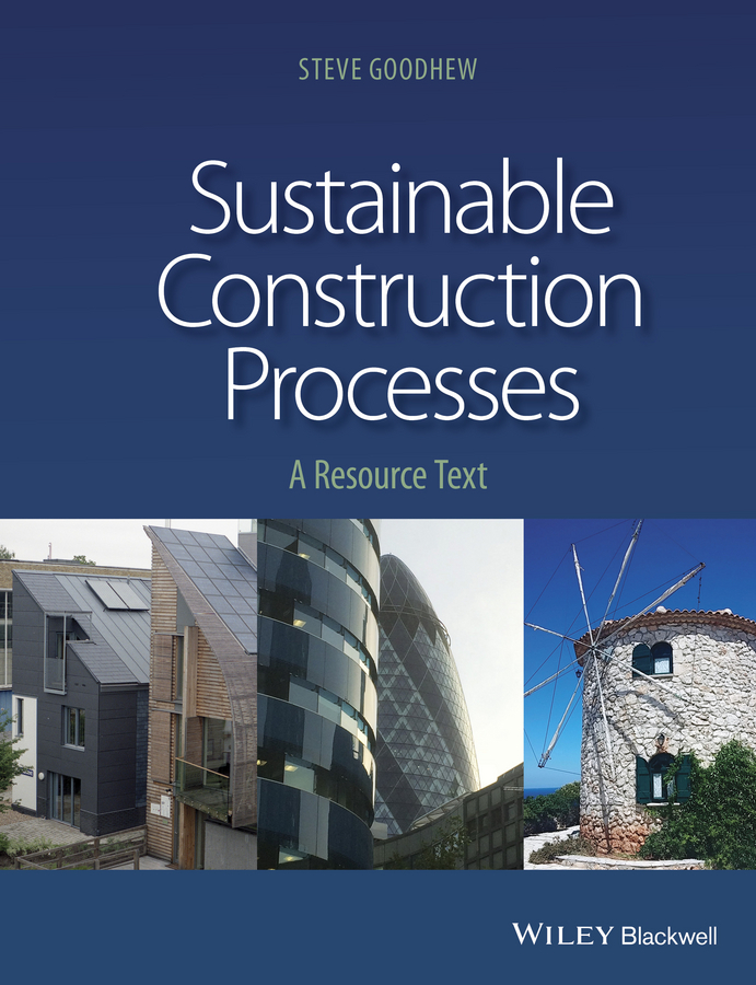 Goodhew, Steve - Sustainable Construction Processes: A Resource Text, ebook